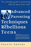 Santos Kiad� - Advanced Parenting Techniques Of Rebellious Teens : The Ultimate Guide To Parenting Difficult Teens From Hell! [eK�nyv: epub,  mobi]