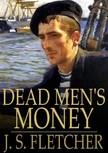 Fletcher J.S. - Dead Men's Money [eK�nyv: epub,  mobi]