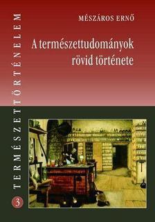Mészáros Ernő - Mészáros Ernő: A természettudományok rövid története