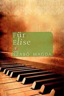 SZABÓ MAGDA - FÜR ELISE (ÚJ BORÍTÓ!)