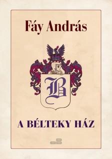F�y Andr�s - A B�lteky h�z [eK�nyv: epub, mobi]