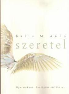 Balla M. Anna - SZERETEL