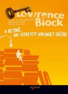 Lawrence Block - A BET�R�, AKI SZERETETT KIPLINGET ID�ZNI