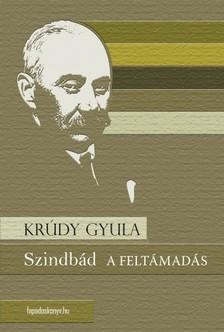 KRÚDY GYULA - Szindbád - A feltámadás [eKönyv: epub, mobi]
