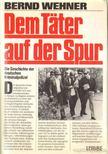 Wehner, Berndt - Dem Täter auf der Spur [antikvár]