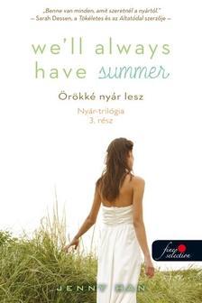Jenny Han - We'll Always Have Summer - Örökké nyár lesz (Nyár trilógia 3.) - KEMÉNY BORÍTÓS