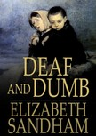 Sandham Elizabeth - Deaf and Dumb [eK�nyv: epub,  mobi]