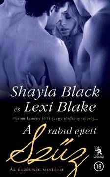 Shayla Black & Lexi Blake - A rabul ejtett szűz - Az érzékiség mesterei  [eKönyv: epub, mobi]