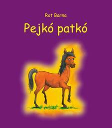 Rot Barna - Pejko Patk�