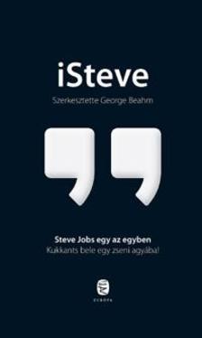 BEAHM, GEORGE - iSteve - Steve Jobs maga mondja el