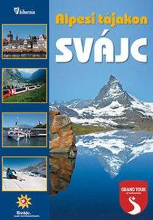 Wierdl Viktor - Svájc - Alpesi tájakon