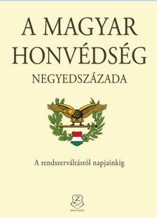 Dr. Földesi Ferenc, Kiss Zoltán, Dr. Isaszegi János - A Magyar Honvédség negyedszázada