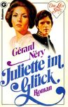 N�RY, G�RARD - Juliette im Gl�ck [antikv�r]