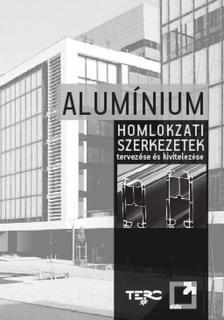 szerz�i kollekt�va - Alum�nium homlokzati szerkezetek tervez�se �s kivitelez�se