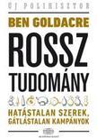 Goldacre Ben - Rossz tudomány