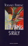Tolvaly Ferenc - V�RV�R�S SIR�LY