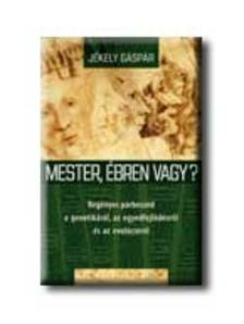 J�kely G�sp�r - MESTER, �BREN VAGY?