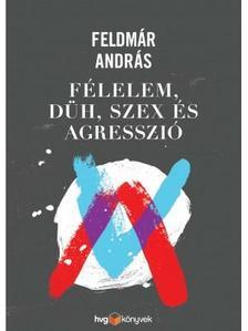 FELDM�R ANDR�S - F�lelem, d�h, szex �s agresszi�