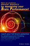 Sisko Aiden - How to Achieve Mental Mastery by Maximizing Your Brain Performance! [eK�nyv: epub,  mobi]