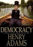 HENRY ADAMS - Democracy [eK�nyv: epub,  mobi]