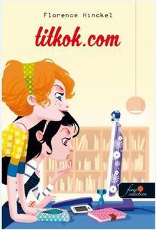 Florence Hinckel - Titkok.com