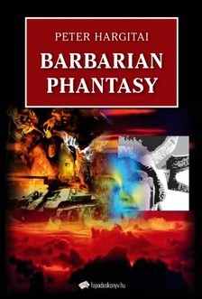 Hargitai Péter - Barbarian Phantasy [eKönyv: epub, mobi]