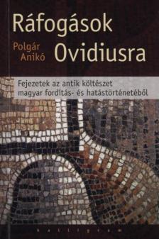Polgár Anikó - Ráfogások Ovidiusra