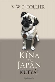 Collier V. W. F. - Kína és Japán kutyái [eKönyv: epub, mobi]
