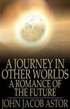 Astor John Jacob - A Journey in Other Worlds [eK�nyv: epub,  mobi]