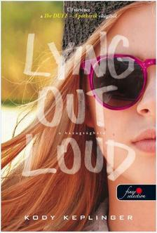 Kody Keplinger - Lying Out Loud - A hazugs�gh�l� (The DUFF 2.)