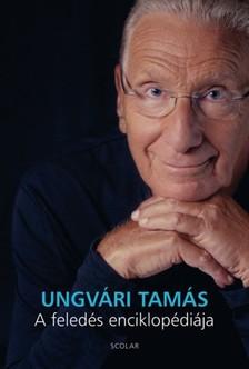 UNGVÁRI TAMÁS - A feledés enciklopédiája [eKönyv: epub, mobi]