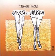 FELLINGER K�ROLY - Jancsi �s Juliska