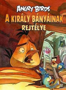 Tapani Bagge - Angry Birds - A kir�ly b�ny�inak rejt�lye