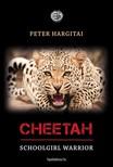 Hargitai P�ter - Cheetah - Schoolgirl Warrior [eK�nyv: epub,  mobi]