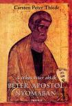 THIEDE, CARSTEN PETER - Péter Apostol nyomában #