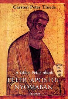 THIEDE, CARSTEN PETER - P�ter Apostol nyom�ban #