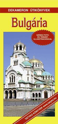 Szőnyi Attila - BULGÁRIA - Dekameron útikönyvek