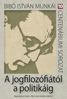 D�nes Iv�n Zolt�n szerkesztette - A jogfiloz�fi�t�l a politik�ig