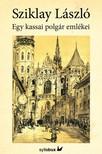 Sziklay L�szl� - Egy kassai polg�r eml�kei [eK�nyv: epub,  mobi]