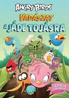 Sari Peltoniemi - Angry Birds - Vad�szat a j�de toj�sra - Sztella kalandjai