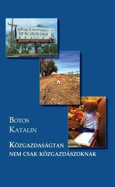 Botos Katalin - K�zgazdas�gtan nem csak k�zgazd�szoknak