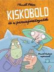 Mandl Péter - KISKOBOLD és a párnafosztogatók - Mesekönyv kezdő olvasóknak