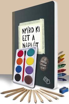 Keri Smith - Ny�rd ki ezt a napl�t + ping�l�szett egy csomagban