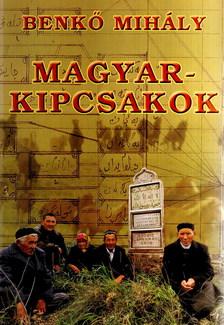 Benk� Mih�ly - MAGYAR-KIPCSAKOK