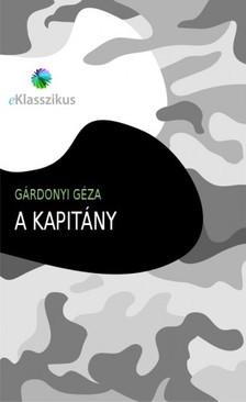 GÁRDONYI GÉZA - A kapitány [eKönyv: epub, mobi]