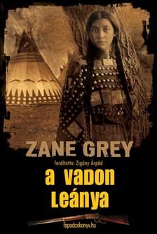 Zane Grey - A vadon le�nya [eK�nyv: epub, mobi]