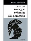 Kampis Antal - A magyar művészet a XIX. Századig [eKönyv: epub,  mobi]
