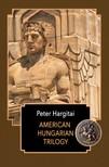 Hargitai P�ter - American Hungarian Trilogy [eK�nyv: epub,  mobi]