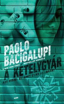 Paolo Bacigalupi - A k�telygy�r