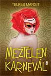 Telkes Margit - Meztelen karnev�l